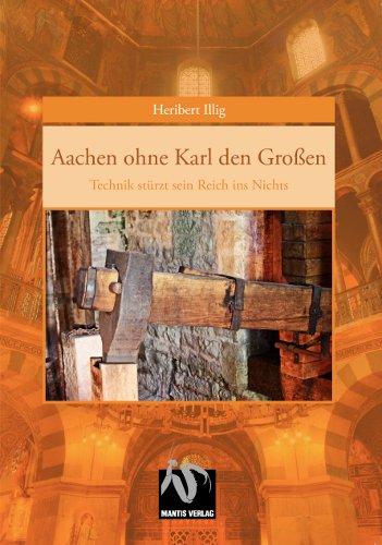 Aachen ohne Karl den Großen